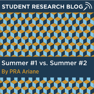 Student Research Blog Post: Summer #1 vs. Summer #2. By PRA Ariane.