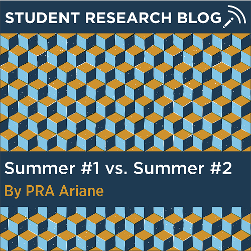 Student Research Blog. Summer #1 vs. Summer #2. By PRA Ariane.