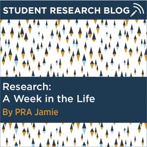 Student Research Blog Post: Research: A Week in the Life. By PRA Jamie.