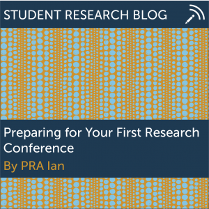 Preparing for Your First Research Conference. By PRA Ian.