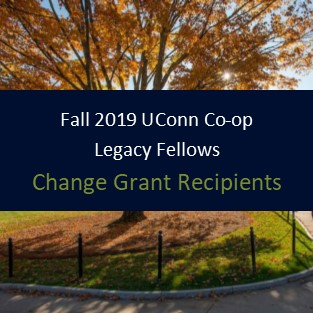 Fall 2019 UConn Co-op Legacy Fellows - Change Grant Recipients