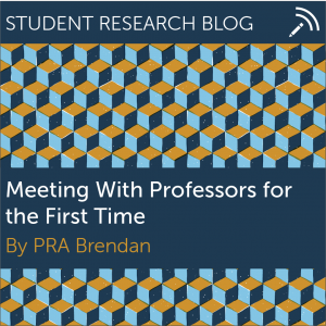 Meeting With Professors for the First Time. By PRA Brendan.