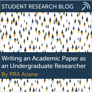 Writing an Academic Paper as an Undergraduate Researcher. By PRA Ariane.
