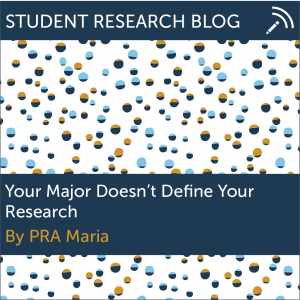 Your Major Doesn't Define Your Research. By PRA Maria.