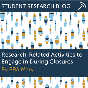 Research Related Activities to Engage in During Closures. By PRA Mary.