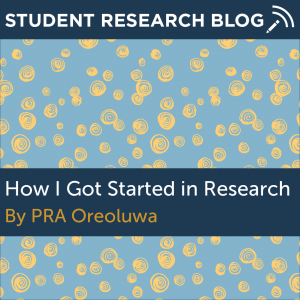 How I Got Started in Research. By PRA Oreoluwa.
