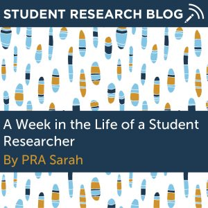 A Week in the Life of a Student Researcher. By PRA Sarah.