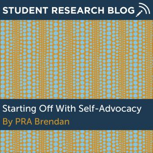 Starting off With Self-Advocacy. By PRA Brendan.