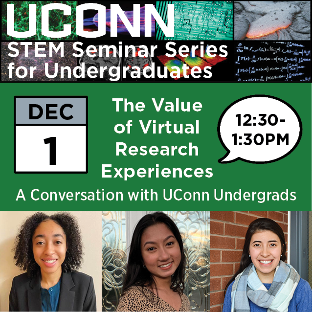 The Value of Virtual Research Experiences: A Conversation with UConn Undergrads, December 1, 12:30-1:30pm