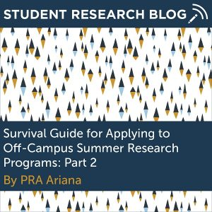 Survival Guide for Applying to Off-Campus Summer Research Programs: Part 2. By PRA Ariana.