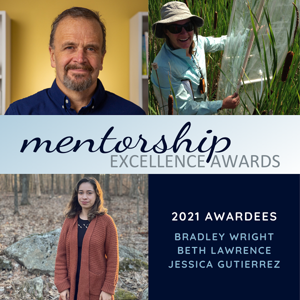 Mentorship Excellence Awards 2021 Awardees: Bradley Wright, Beth Lawrence, Jessica Gutierrez