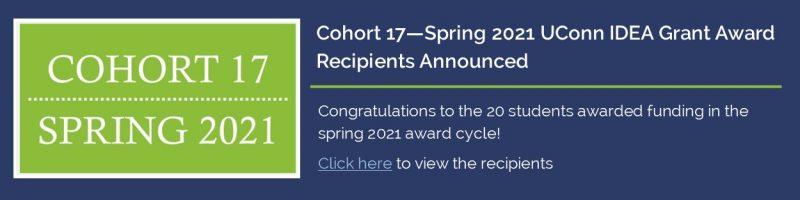 Cohort 17/Spring 2021 UConn IDEA Grant award recipients announced.