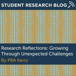 Research Reflections: Growing Through Unexpected Challenges. By PRA Kerry.
