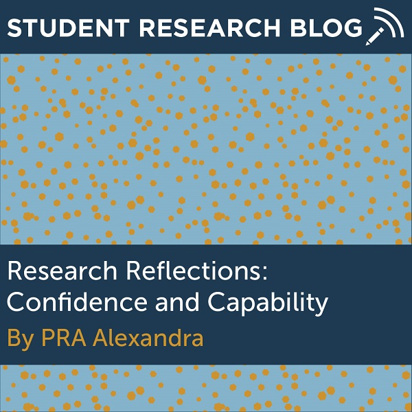 Research Reflections: Confidence and Capability. By PRA Alexandra.