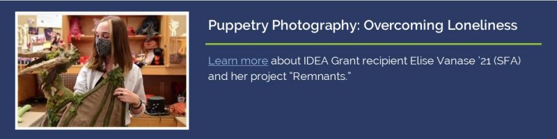 Puppetry Photography: Overcoming Loneliness. Learn more about IDEA Grant Recipient Elise Vanase '21.