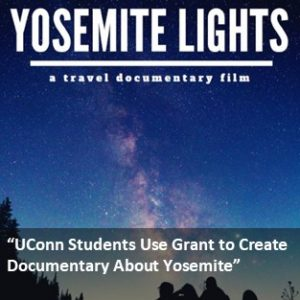 UConn Students Use Grant to Create Documentary About Yosemite.