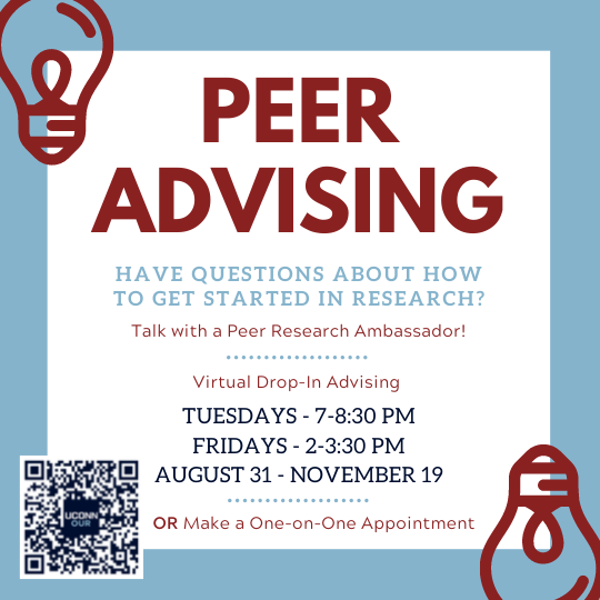 Peer Advising! Have questions about how to get started in research? Talk with a Peer Research Ambassador! Virtual drop-in advising Tuesdays, 7-8:30pm, and Fridays, 2-3:30pm, from August 31-November 19.