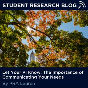 Let Your PI Know: The Importance of Communicating Your Needs. By PRA Lauren.